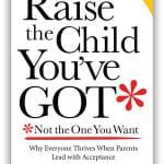 Raise the Child You've Got
